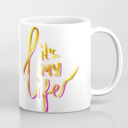IT'S MY LIFE - GOLD, PINK, YELLOW Coffee Mug