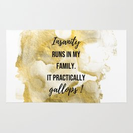 Insanity runs in my family. - Movie quote collection Rug