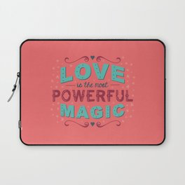 Love is the Most Powerful Magic Laptop Sleeve