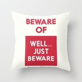 Beware of well just beware, safety hazard, gift ideas, dog, man cave, warning signal, vintage sign Throw Pillow