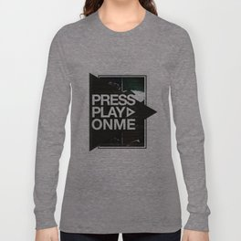 Pressplayonme #2  Long Sleeve T-shirt