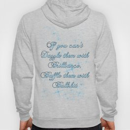 If you can't dazzle them with Brilliance Hoody