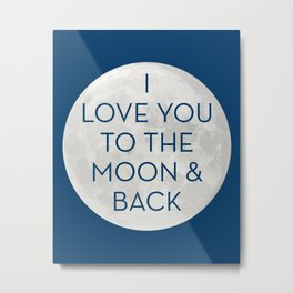 Love You to the Moon and Back - Navy Blue Metal Print