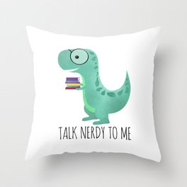 Talk Nerdy To Me Throw Pillow