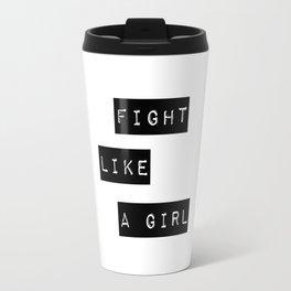 Fight like a girl Travel Mug