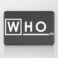 house md iPad Cases featuring WHO MD by Olechka