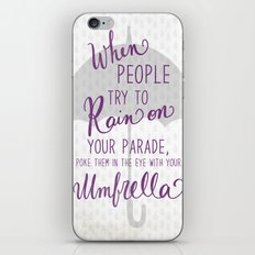 When people try to rain on your Parade -  iPhone & iPod Skin