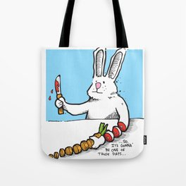 Gonna' Be One Of Those... Tote Bag