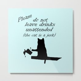 The Cat is a Jerk Metal Print