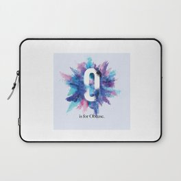 O is for Obtuse Laptop Sleeve