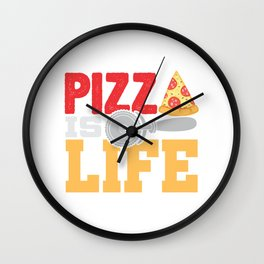Pizza Is Life Italy Italian Food Foodie Gift Wall Clock