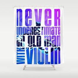 Violin Old Man Violinist Gift Idea Fiddle Fiddler Shower Curtain