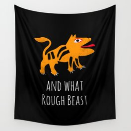 What Rough Beast Wall Tapestry