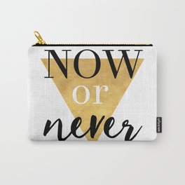 NOW OR NEVER Triangle Life Quote Typography Carry-All Pouch
