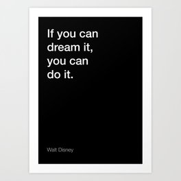 Walt D. quote about dreaming [Black Edition] Art Print