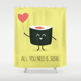 All you need is sushi Shower Curtain