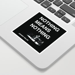 Nothing Means Nothing - Cover Art Sticker