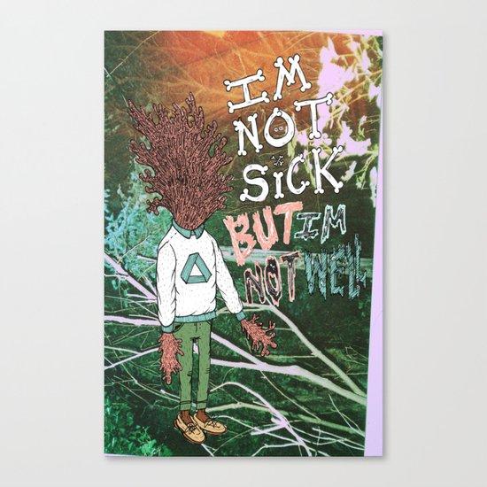 NOT SICK ✂ NOT WELL Canvas Print