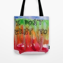 I Don't Want To Tote Bag