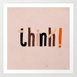 Quote - think! Art Print