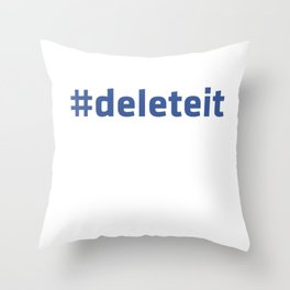 Delete this social network! Throw Pillow