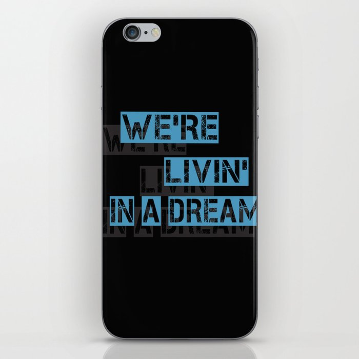 We are living in a dream iPhone Skin