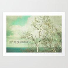 Let's Take a Roadtrip Art Print
