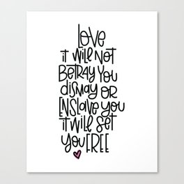 love will not betray you Canvas Print