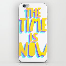 The Time is Now iPhone Skin