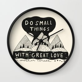 Do Small Things With Great Love Wall Clock