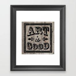 Art is Good Framed Art Print