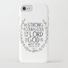 Be Strong and Courageous - Joshua 1:9 Scripture Art iPhone Case