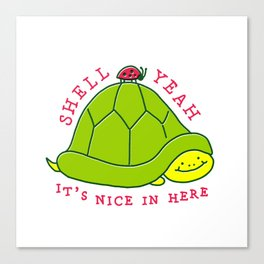 Shell Yeah | Gotta Embrace Your Shell Canvas Print