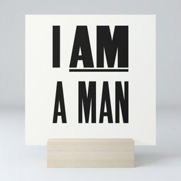 I AM A MAN Mini Art Print