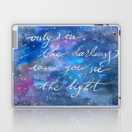 Only in the darkness can you see the light Laptop & iPad Skin