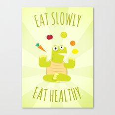 Eat slowly, eat healthy. A PSA for stressed creatives. Canvas Print
