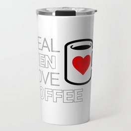 Real Men Love Coffee Travel Mug