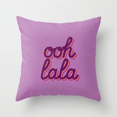Ooh lala Throw Pillow