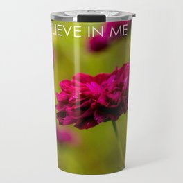 I Believe in Me Travel Mug