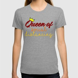 Queen Of Social Distancing Quarantine Stay Home Safe Funny T-shirt