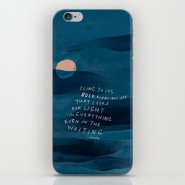 Cling To Joy, Bold, Audacious Joy That Looks For Light In Everything Even In The Waiting. iPhone Skin