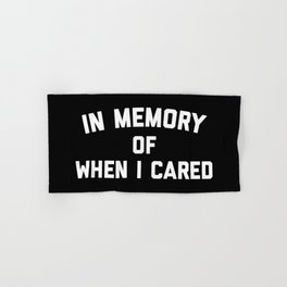 Memory When Cared Funny Quote Hand & Bath Towel