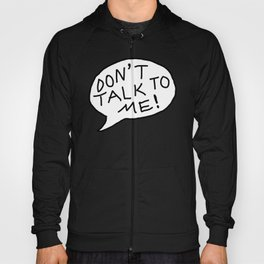 don't talk to me Hoody
