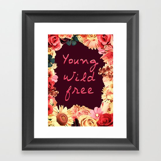 Young, Wild, Free Framed Art Print