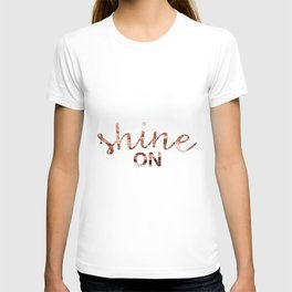 Shine on rose gold quote T-shirt