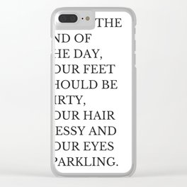 At The End of The Day Clear iPhone Case
