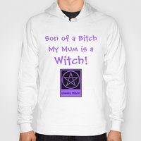 pagan Hoodies featuring Son of a... my Mom is a Witch! Pagan Wiccan Wicca by Cheeky Witch