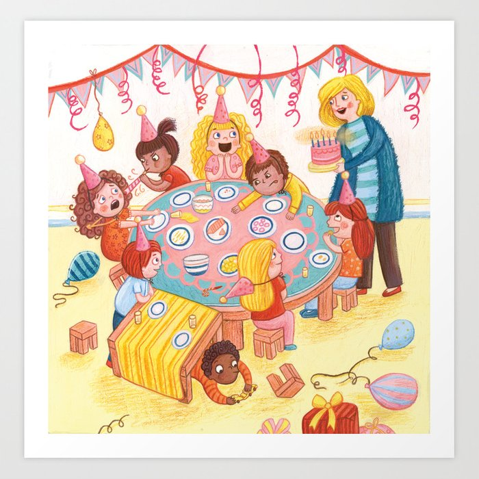 A Little Chaotic Birthday Party Art Print