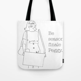 Be Season Finale Peggy Tote Bag