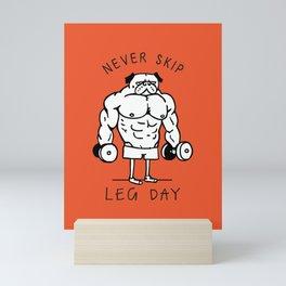 Never Skip Leg Day Mini Art Print